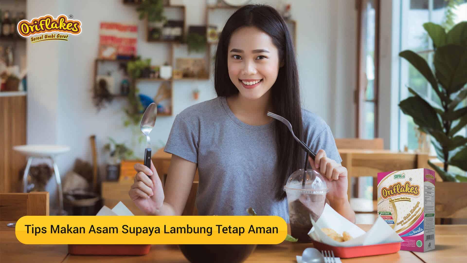 Tips Makan Asam, asam lambung tetap aman