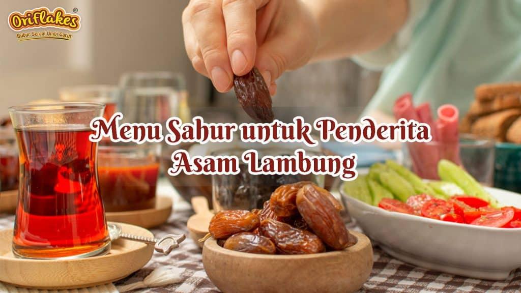 ASAM LAMBUNG, MENU SAHUR, GERD